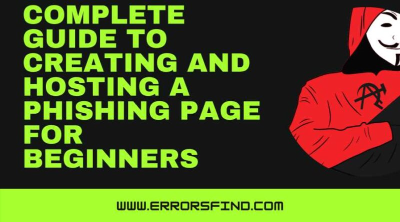Complete Guide to Creating and Hosting a Phishing Page for Beginners
